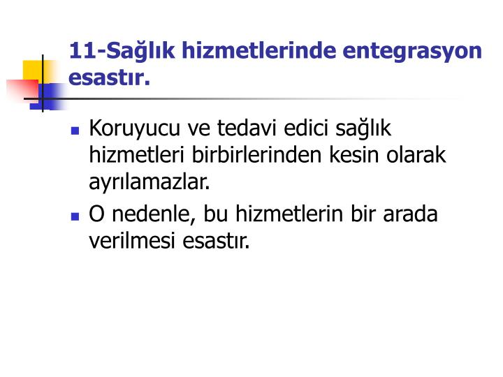 11-Sağlık hizmetlerinde entegrasyon esastır.