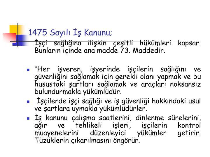 1475 Sayılı İş Kanunu;