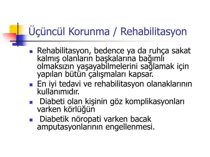 Üçüncül Korunma / Rehabilitasyon