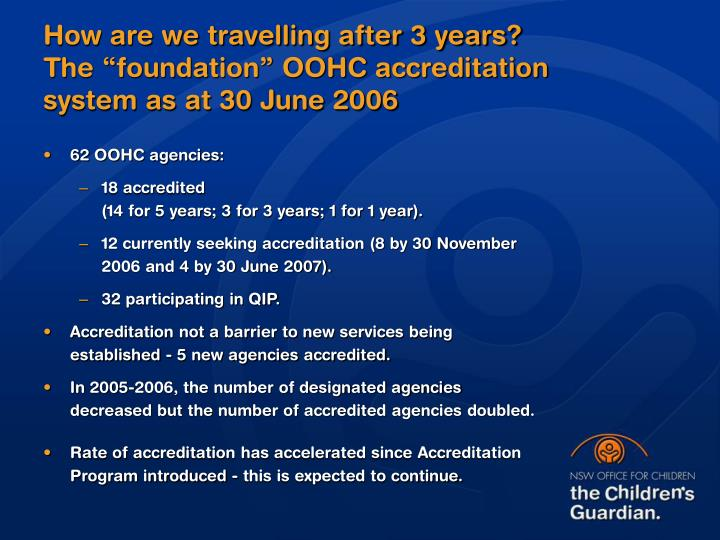 "How are we travelling after 3 years? The ""foundation"" OOHC accreditation system as at 30 June 2006"