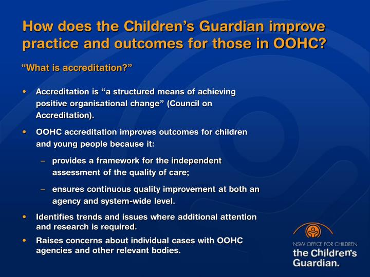 How does the Children's Guardian improve practice and outcomes for those in OOHC?