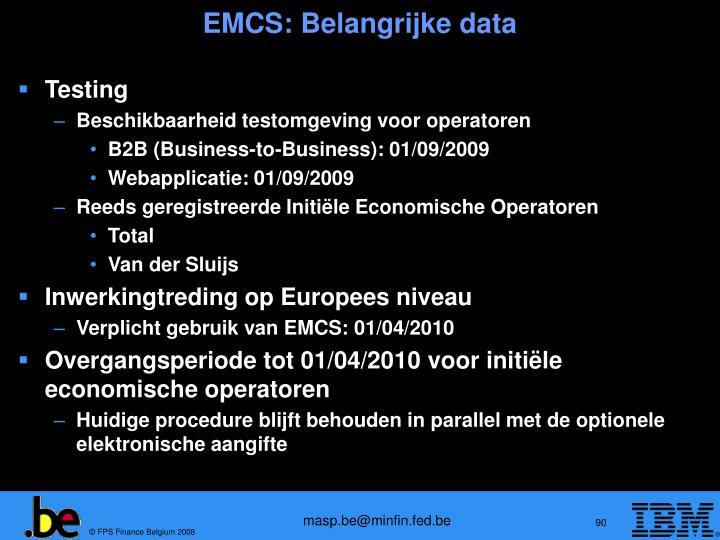 EMCS: Belangrijke data