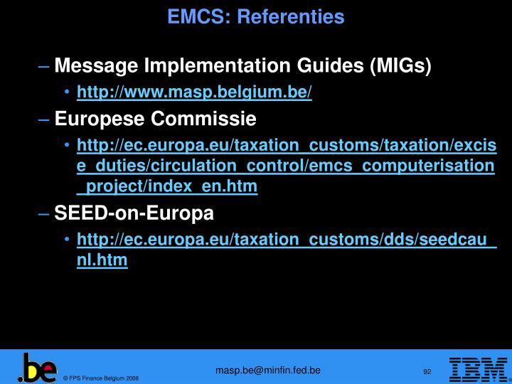 EMCS: Referenties