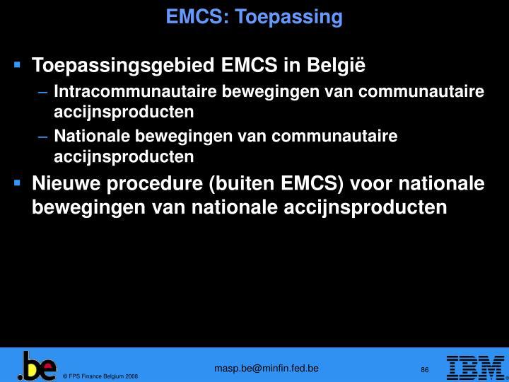EMCS: Toepassing