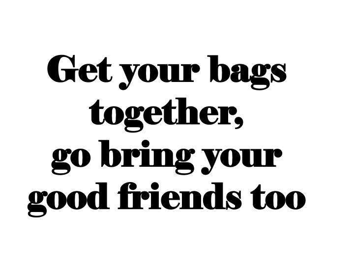 Get your bags