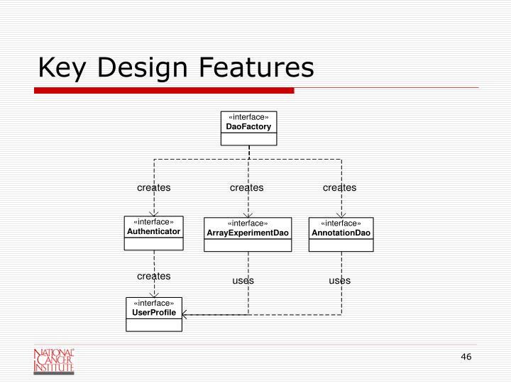 Key Design Features