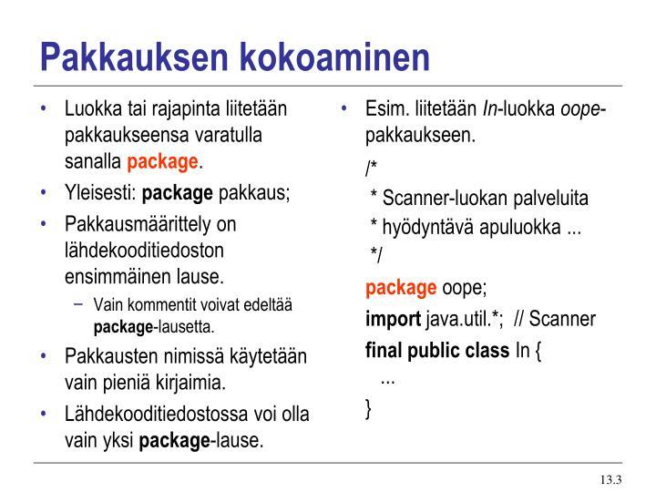 Luokka tai rajapinta liitetään pakkaukseensa varatulla sanalla