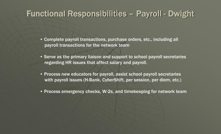 Functional Responsibilities – Payroll - Dwight