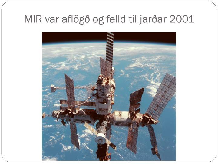 MIR var aflögð og felld til jarðar 2001