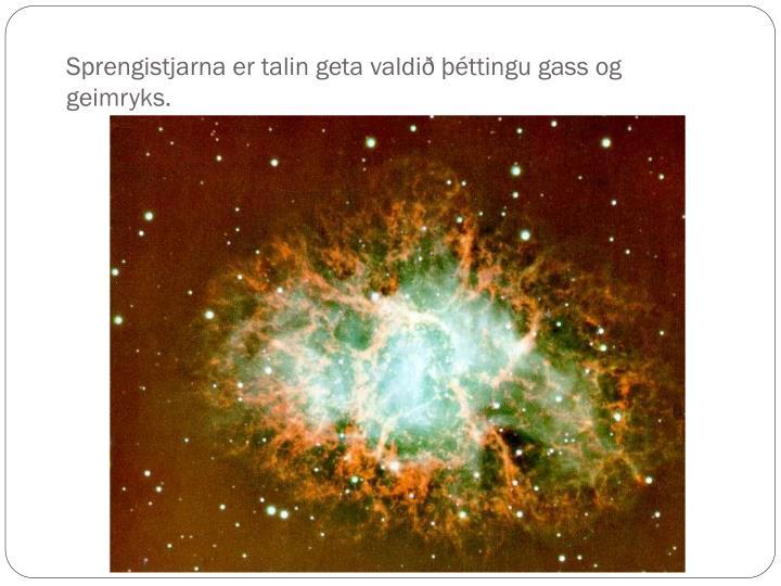 Sprengistjarna er talin geta valdið þéttingu gass og geimryks.
