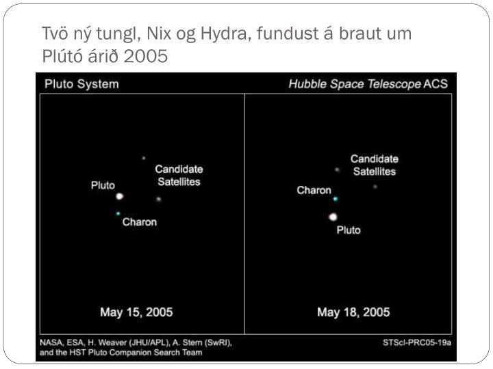 Tvö ný tungl, Nix og Hydra, fundust á braut um Plútó árið 2005
