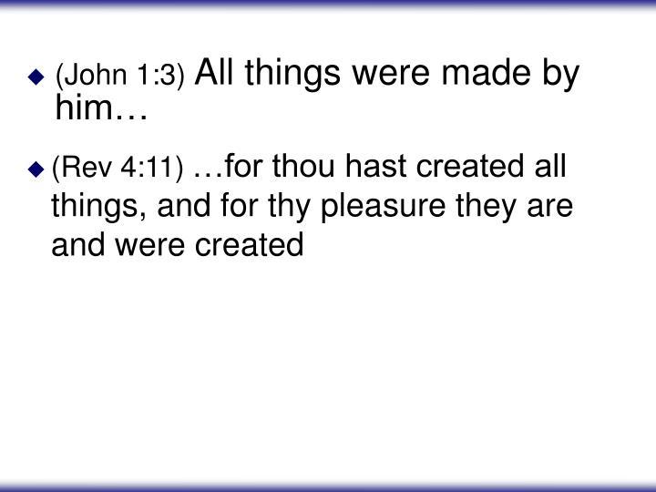 (John 1:3)