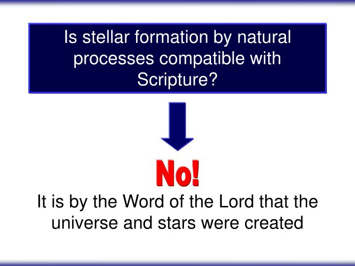 Is stellar formation by natural processes compatible with Scripture?