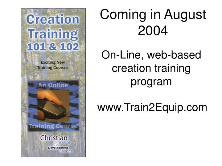 Coming in August 2004