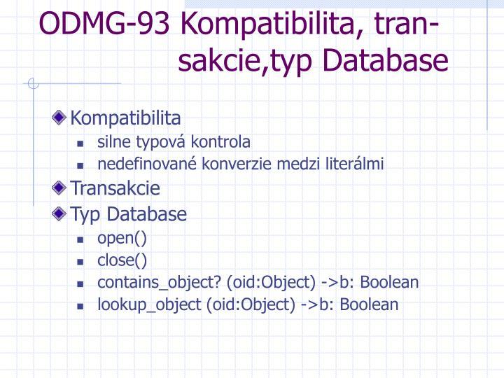 ODMG-93 Kompatibilita, tran-     sakcie,typ Database