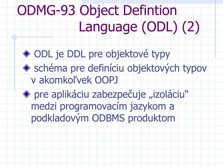 ODMG-93 Object Defintion     Language (ODL) (2)