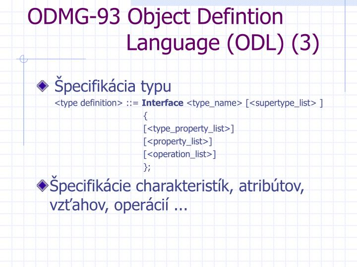 ODMG-93 Object Defintion     Language (ODL) (3)
