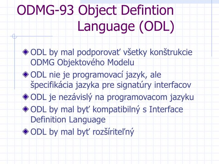ODMG-93 Object Defintion     Language (ODL)