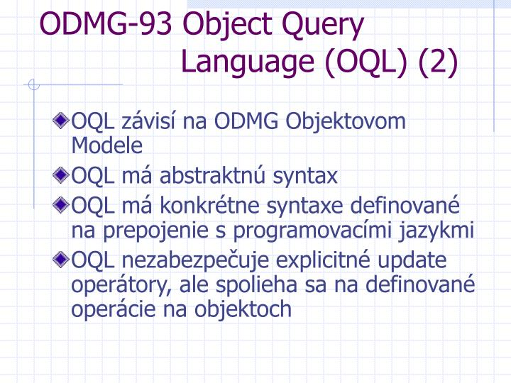 ODMG-93 Object Query     Language (OQL) (2)