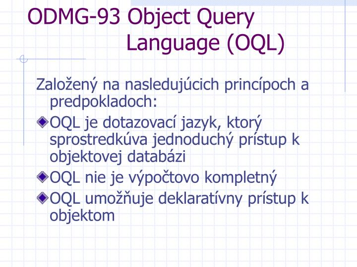 ODMG-93 Object Query     Language (OQL)