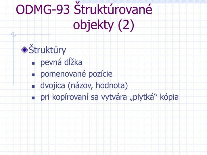 ODMG-93 Štruktúrované     objekty (2)