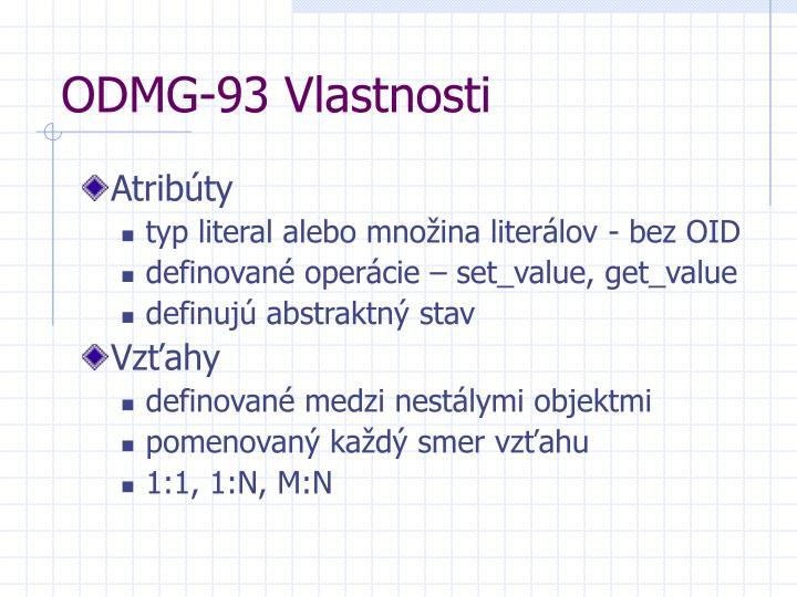 ODMG-93 Vlastnosti