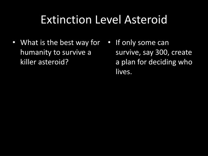 Extinction Level Asteroid