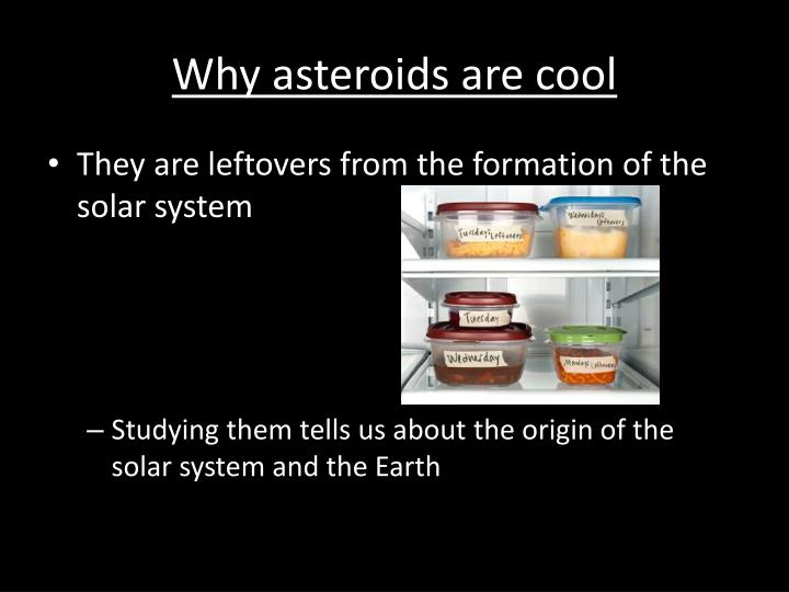 Why asteroids are cool