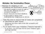 mistake no termination phase