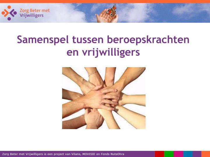 Samenspel tussen beroepskrachten en vrijwilligers