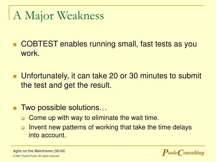 A Major Weakness