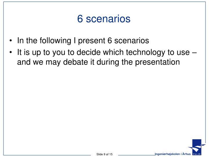 6 scenarios