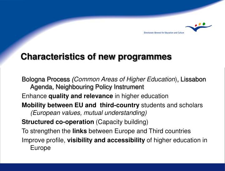 Characteristics of new programmes