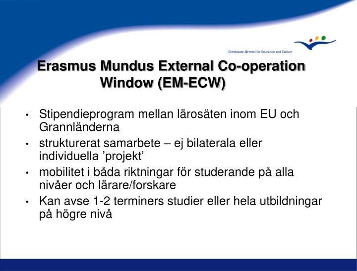 Erasmus Mundus External Co-operation         Window (EM-ECW)