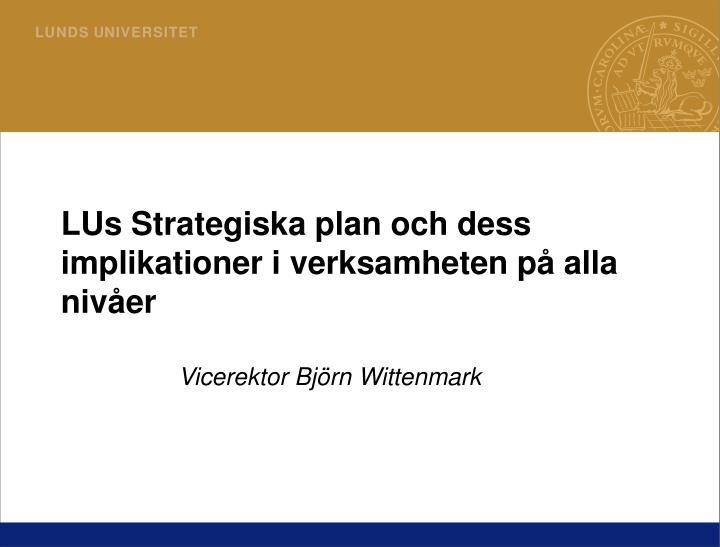 LUs Strategiska plan och dess implikationer i verksamheten på alla nivåer