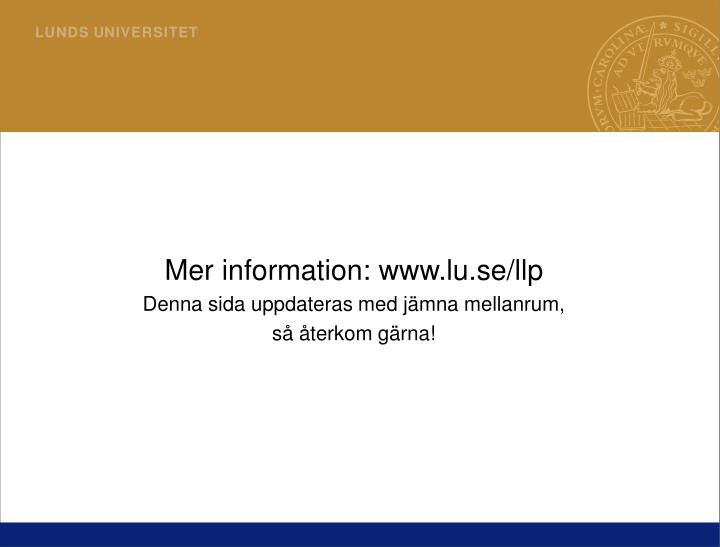 Mer information: www.lu.se/llp