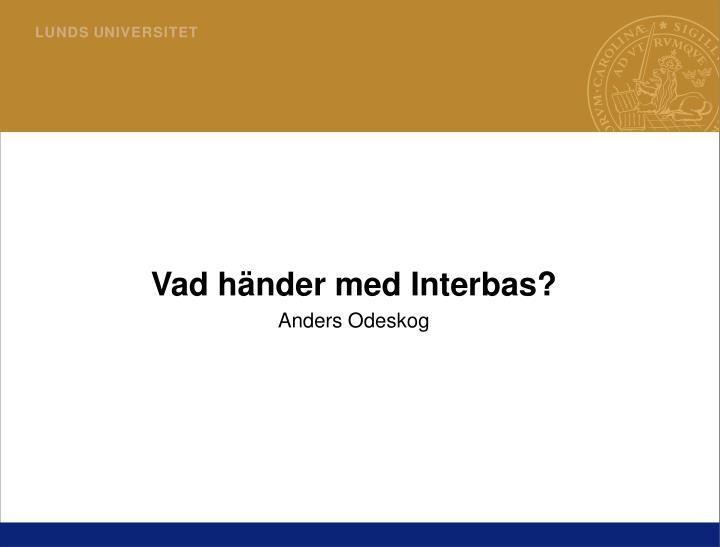 Vad händer med Interbas?