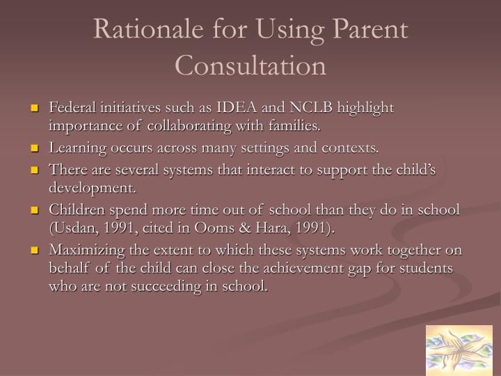 Rationale for using parent consultation