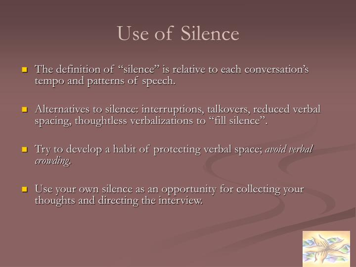 Use of Silence