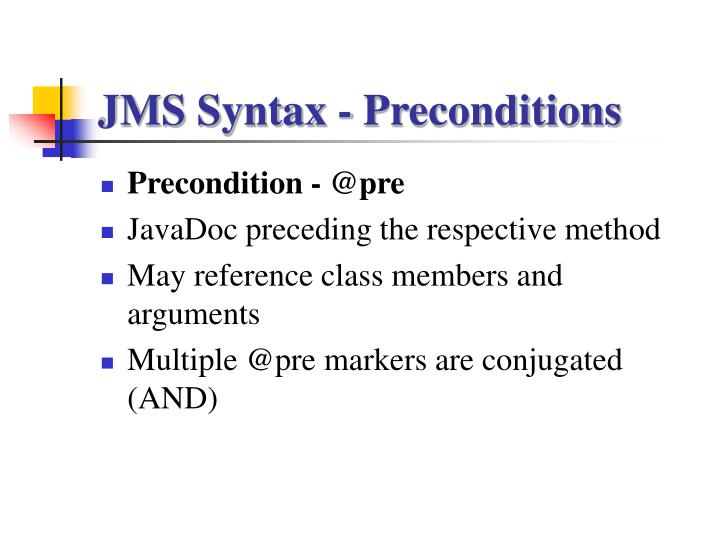 JMS Syntax - Preconditions
