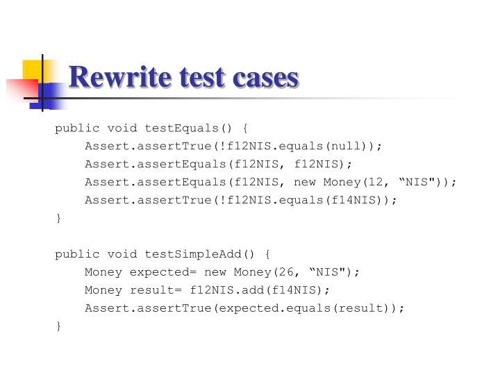 Rewrite test cases
