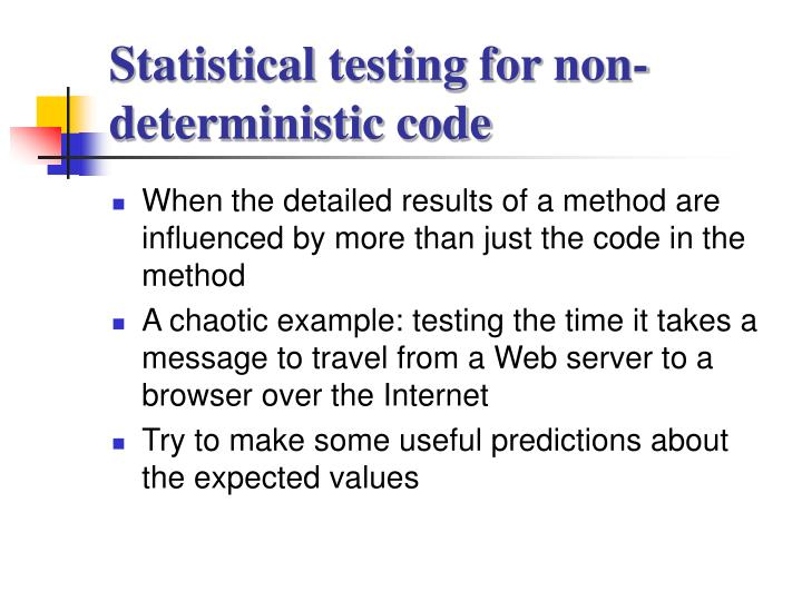 Statistical testing for non-deterministic code