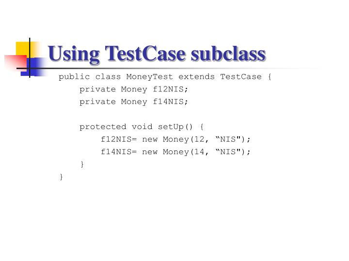 Using TestCase subclass