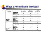 when are condition checked