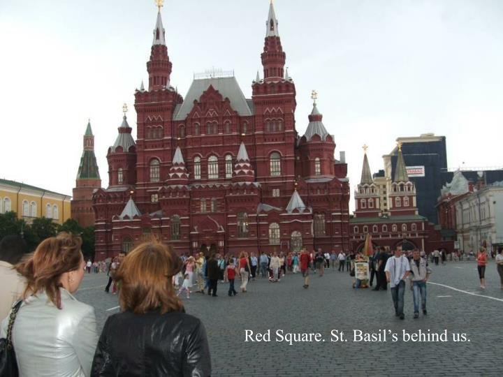 Red Square. St. Basil's behind us.