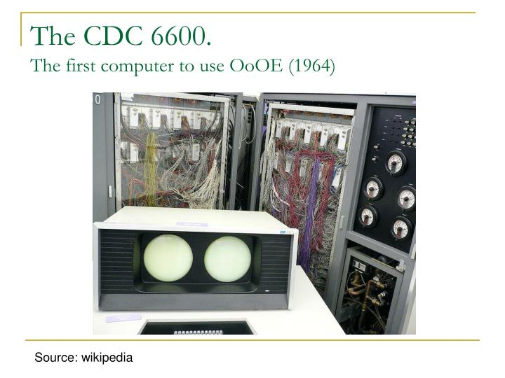 The CDC 6600.