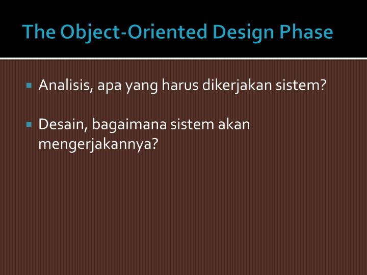 The Object-Oriented Design Phase