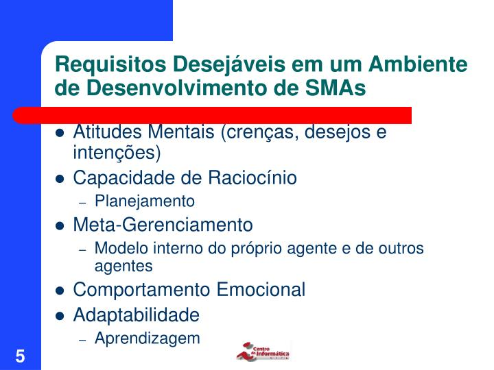 Requisitos Desejáveis em um Ambiente de Desenvolvimento de SMAs