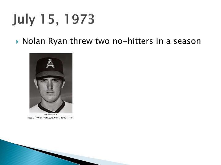 July 15, 1973