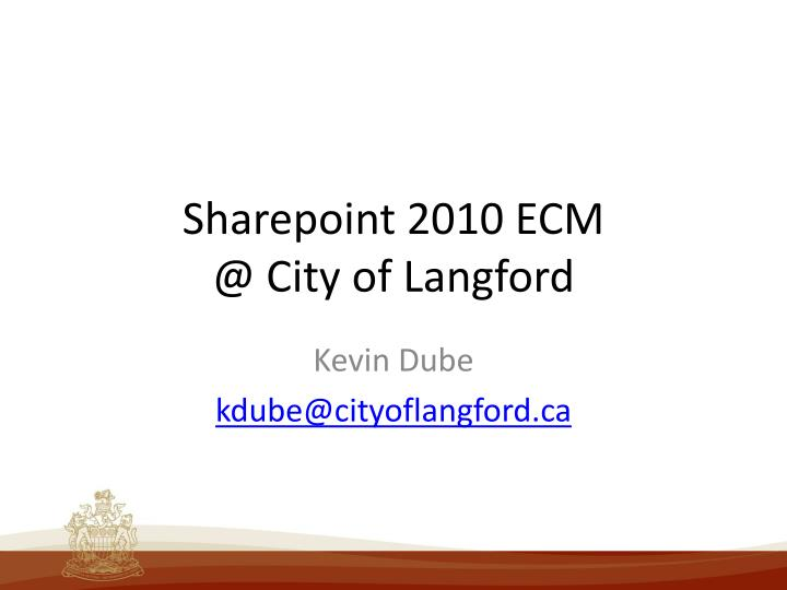 Sharepoint 2010 ecm @ city of langford